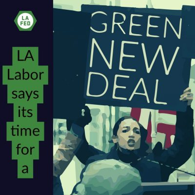 "L.A. Labor Shows the Way to a ""Green New Deal"""