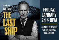 """(LA) Union Night at the Theatre: Sting stars in """"The Last Ship"""" @ Ahmanson Theatre"""