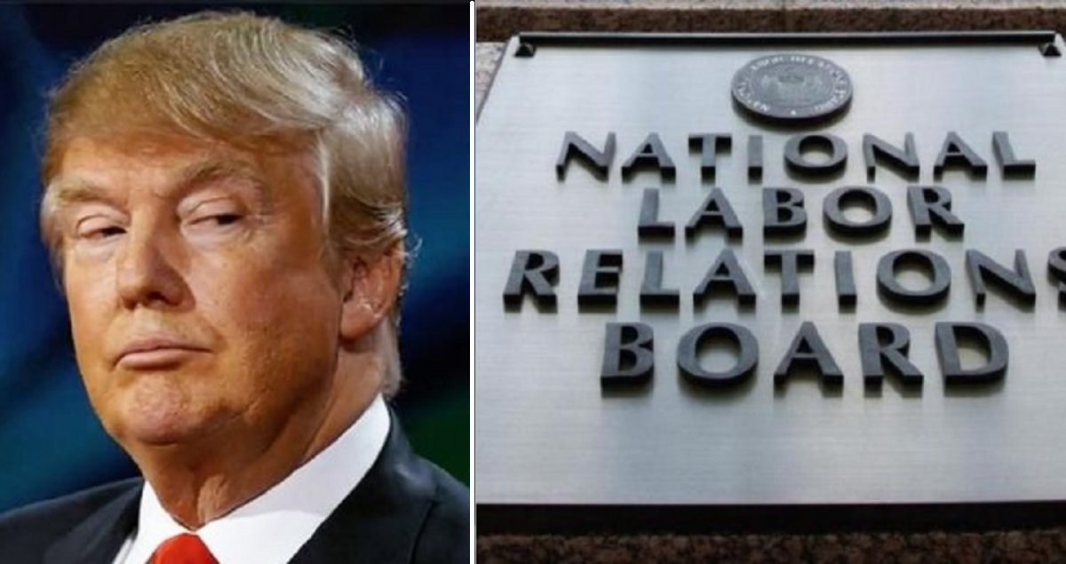 These 2020 Anti-Union NLRB Decisions Show That We Must Vote Out Trump To Restore Fairness